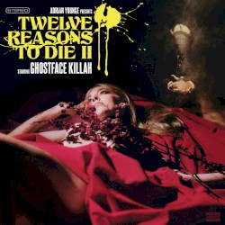 Twelve Reasons to Die II by Ghostface Killah  &   Adrian Younge